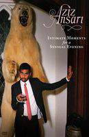 Aziz Ansari: Intimate Moments for a Sensual Evening