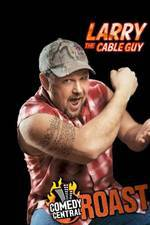 Movie Comedy Central Roast of Larry the Cable Guy