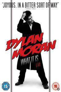 Dylan Moran Live: What It Is