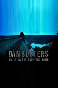 Dambusters: Building the Bouncing Bomb