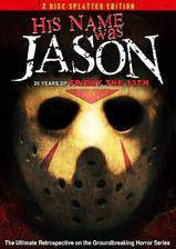 Movie His Name Was Jason: 30 Years of Friday the 13th