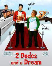 Movie 2 Dudes and a Dream
