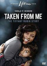 Movie Taken from Me: The Tiffany Rubin Story