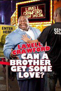 Lavell Crawford Can a Brother Get Some Love