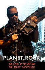 Movie Planet Rock: The Story of Hip-Hop and the Crack Generation