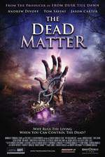 Movie The Dead Matter