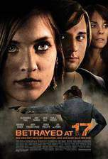 Movie Betrayed at 17