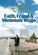 Movie Faith, Fraud, & Minimum Wage