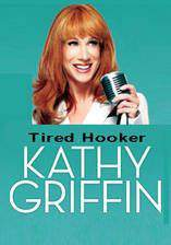 Movie Kathy Griffin: Tired Hooker