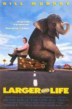 Movie Larger Than Life