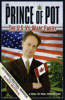Prince of Pot: The U.S. vs. Marc Emery