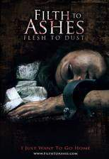 Movie Filth to Ashes, Flesh to Dust