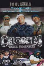 Movie Three 6 Mafia: Choices - The Movie