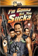 Movie I'm Gonna Git You Sucka