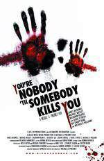 Movie You're Nobody 'til Somebody Kills You