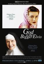 Movie God Is the Bigger Elvis