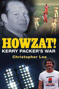 Howzat! Kerry Packer's War