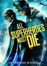 Movie All Superheroes Must Die