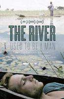 The River Used to Be a Man