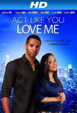 Movie Act Like You Love Me