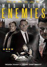 Movie Who Needs Enemies