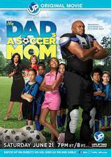Movie My Dad's a Soccer Mom