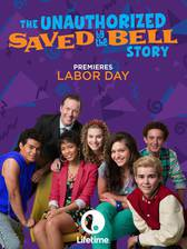 Movie The Unauthorized Saved by the Bell Story