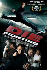 Movie Die Fighting