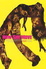 Movie How She Move