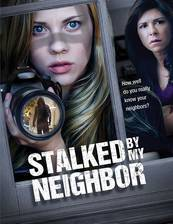 Movie Stalked by My Neighbor
