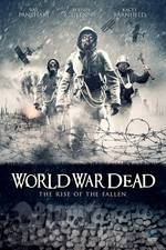 Movie World War Dead: Rise of the Fallen