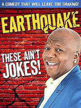 Movie Earthquake: These Ain't Jokes