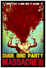 Movie Dude Bro Party Massacre III