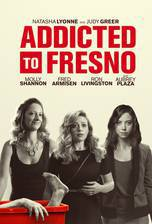 Movie Addicted to Fresno