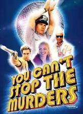 Movie You Can't Stop the Murders