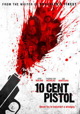 Movie 10 Cent Pistol