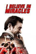 Movie I Believe in Miracles