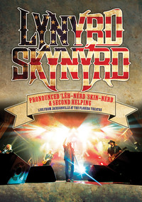 Lynyrd Skynyrd: Pronounced Leh-Nerd Skin-Nerd & Second Helping Live