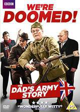 Movie We're Doomed! The Dad's Army Story