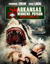 Movie Sharkansas Women's Prison Massacre