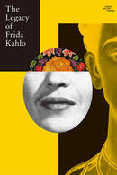 The Legacy of Frida Kahlo