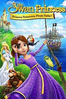The Swan Princess: Princess Tomorrow, Pirate Today!