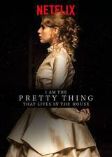 Movie I Am the Pretty Thing That Lives in the House