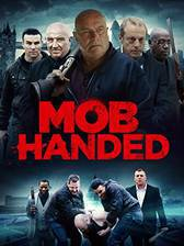 Movie Mob Handed