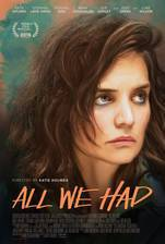 Movie All We Had