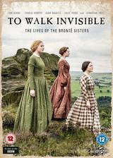 Movie To Walk Invisible: The Bronte Sisters