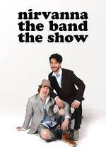 Movie Nirvanna the Band the Show