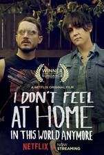Movie I Don't Feel at Home in This World Anymore