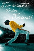 The Freddie Mercury Story: Who Wants to Live Forever