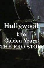 Movie Hollywood the Golden Years: The RKO Story